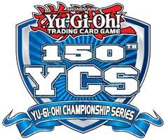 150th Yu-Gi-Oh! CHAMPIONSHIP SERIES (YCS)