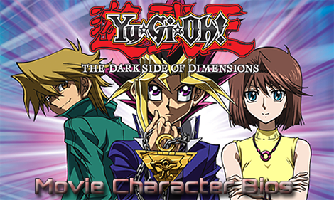 YuGiOh! Dark Side of Dimensions character bios