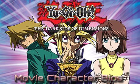 YuGiOh! Dark Side of Dimensions character bios