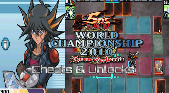 Yu-Gi-Oh! 5D's World Championship 2010: Reverse of Arcadia Cheats