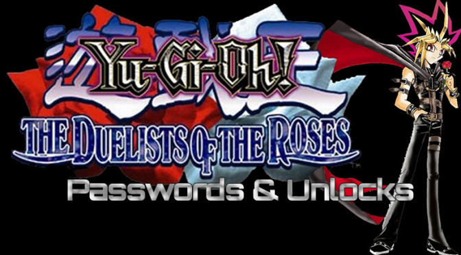 Yu-Gi-Oh! The Duelists of the Roses Passwords
