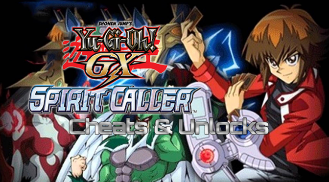 Yu-Gi-Oh! GX Spirit Caller Cheats & Unlocks