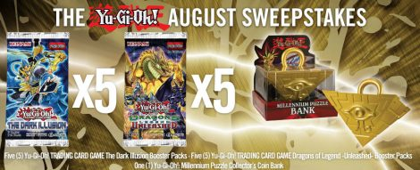 The Yu-Gi-Oh! August Sweepstakes