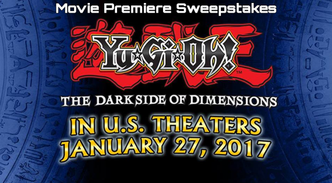 The Yu-Gi-Oh! THE DARK SIDE OF DIMENSIONS Movie Premiere Sweepstakes
