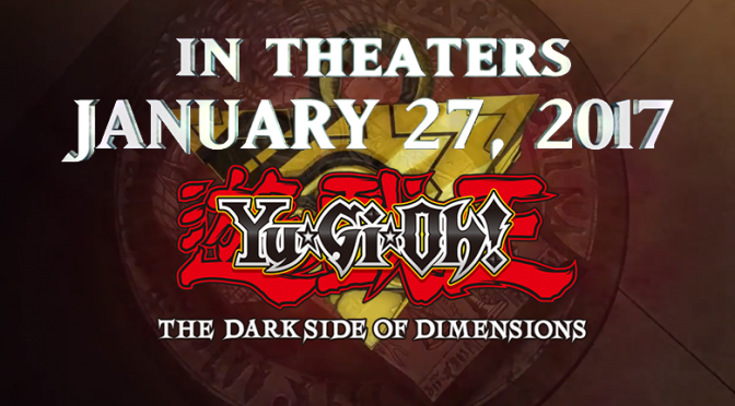 January 27th brings us the Yu-Gi-Oh! THE DARK SIDE OF DIMENSIONS movie