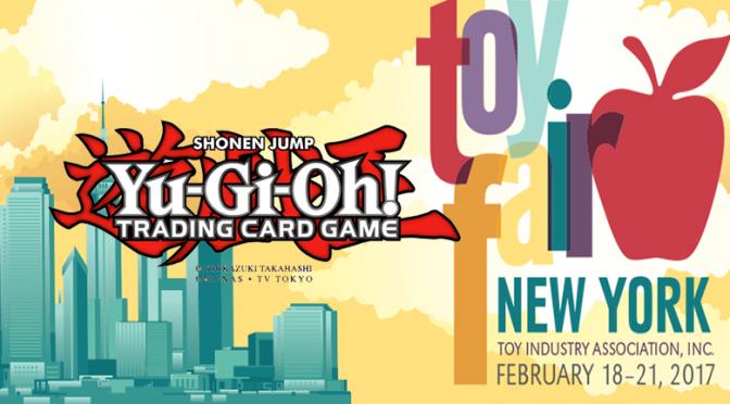 KONAMI'S Yu-Gi-Oh! TRADING CARD GAME Lineup for New York Toy Fair