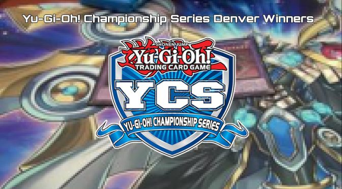 Yu-Gi-Oh! Championship Series Denver Winners Announced