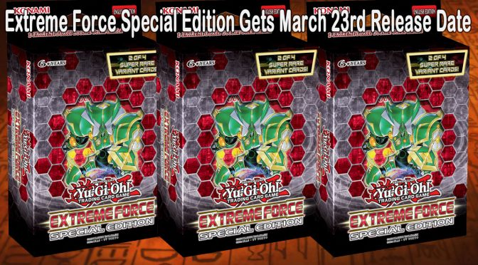 Extreme Force Special Edition release date announced