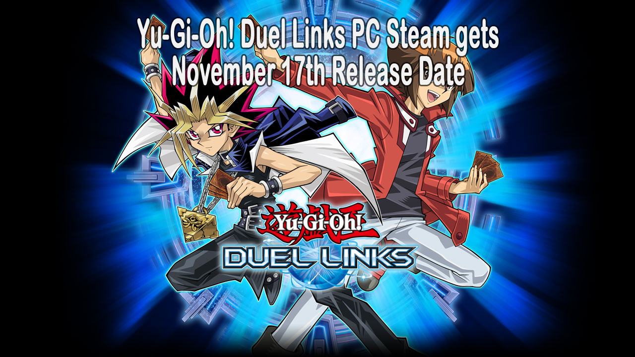 yu gi oh duel links arrives to pc steam on november 17th yugioh