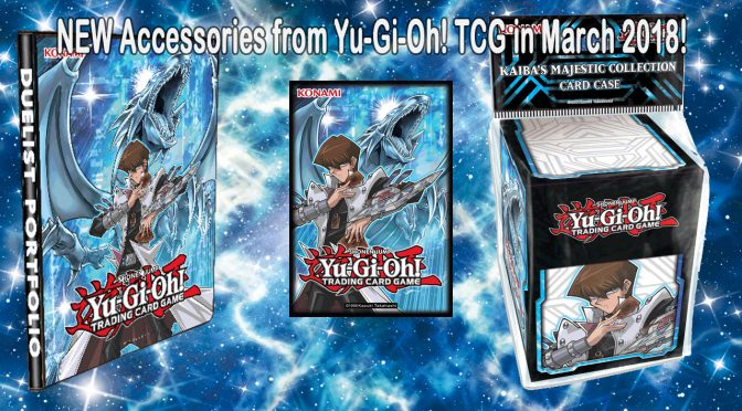 NEW Accessories from Yu-Gi-Oh! TRADING CARD GAME in March 2018!
