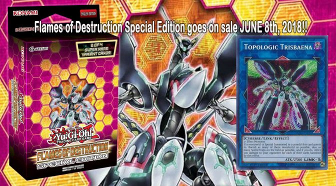 Yu-Gi-Oh! TCG Flames of Destruction Special Edition Drops Next Week