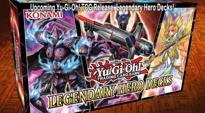 Upcoming Yu-Gi-Oh! TRADING CARD GAME Release: Legendary Hero Decks