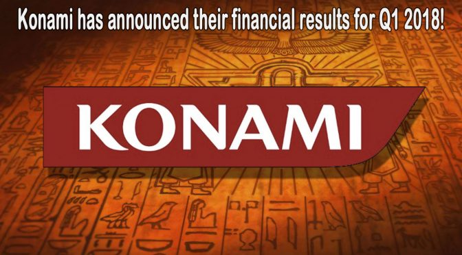 Konami has announced their financial results for Q1 from April 1 to June 31st 2018