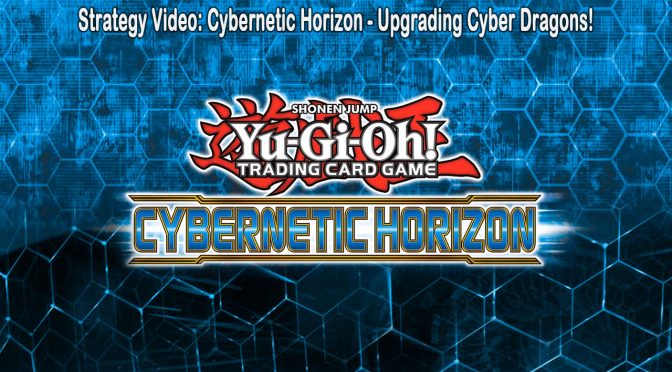 Cybernetic Horizon: Upgrading Cyber Dragons!
