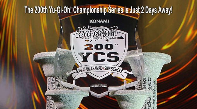 The 200th Yu-Gi-Oh! Championship Series Events are Just 2 Days Away!