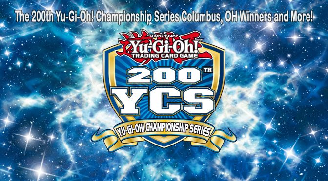 The 200th Yu-Gi-Oh! Championship Series in Columbus, Ohio Winners and more!