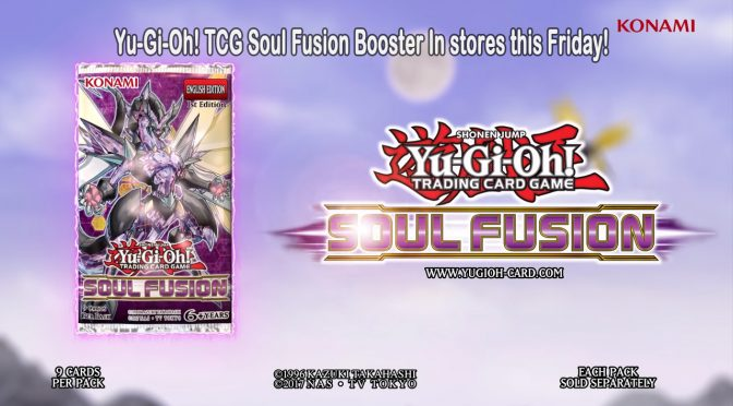 Yu-Gi-Oh! TCG Soul Fusion Booster In stores this Friday!