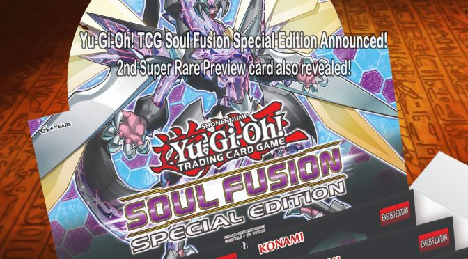 Yu-Gi-Oh! TCG Soul Fusion Special Edition Announced