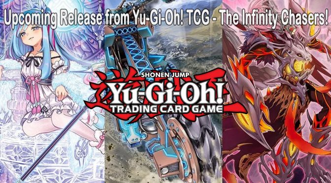 Upcoming Release from Yu-Gi-Oh! TCG - The Infinity Chasers
