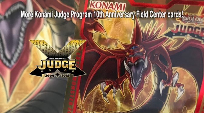 More Konami Judge Program 10th Anniversary Field Center cards