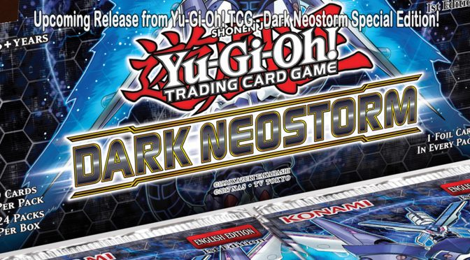 Upcoming Release from Yu-Gi-Oh! TCG – Dark Neostorm Special Edition