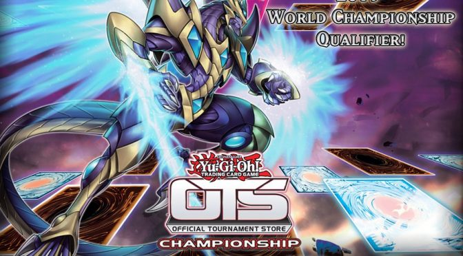 Yu-Gi-Oh! OTS Championships are Feb 23 - 24th! You can earn an invite to the World Championship Qualifier at a participating OTS!