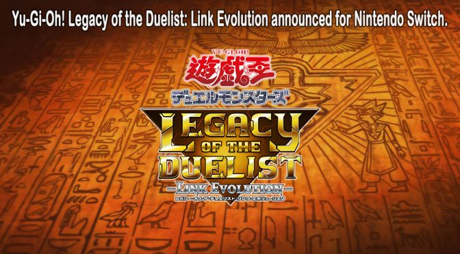 Yu-Gi-Oh! Legacy of the Duelist: Link Evolution announced for Nintendo Switch