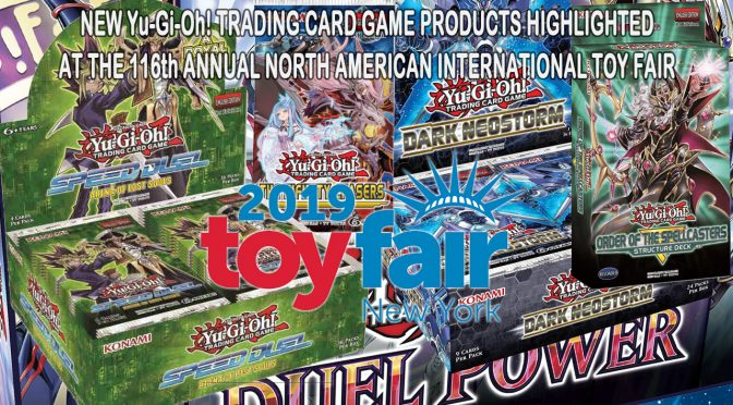 NEW Yu-Gi-Oh! TRADING CARD GAME PRODUCTS HIGHLIGHTED AT THE 116th ANNUAL NORTH AMERICAN INTERNATIONAL TOY FAIR
