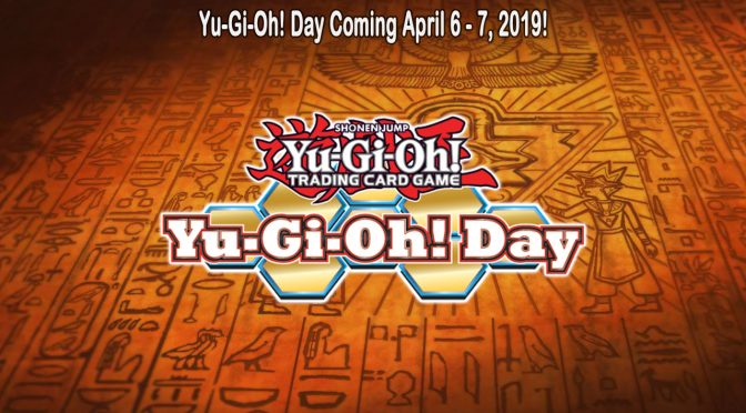 Yu-Gi-Oh! Day Coming April 6 - 7, 2019