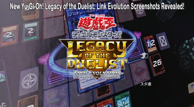New Yu-Gi-Oh! Legacy of the Duelist: Link Evolution Screenshots Revealed