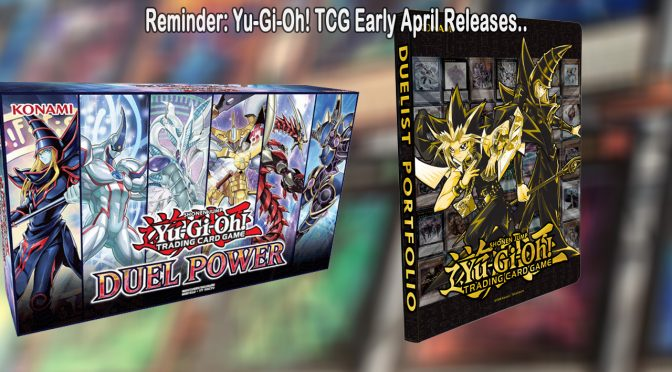Reminder: Yu-Gi-Oh! TCG Early April Releases