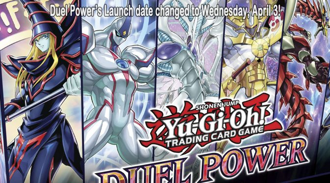 Yu-Gi-Oh! TCG Release Date Update: Duel Power