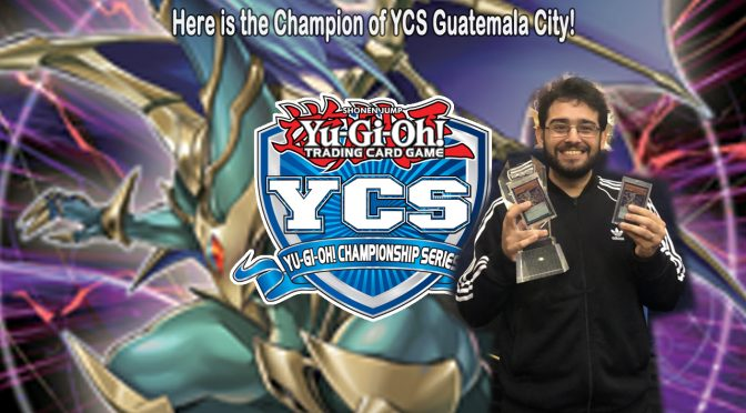 Here is the Champion of YCS Guatemala City