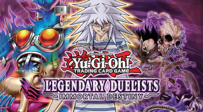 Upcoming New Release from Yu-Gi-Oh! TCG – Legendary Duelists: Immortal Destiny