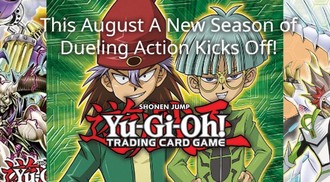 This August A New Season of Dueling Action Kicks Off!