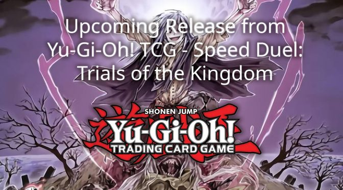 Upcoming Release from Yu-Gi-Oh! TCG — Speed Duel: Trials of the Kingdom