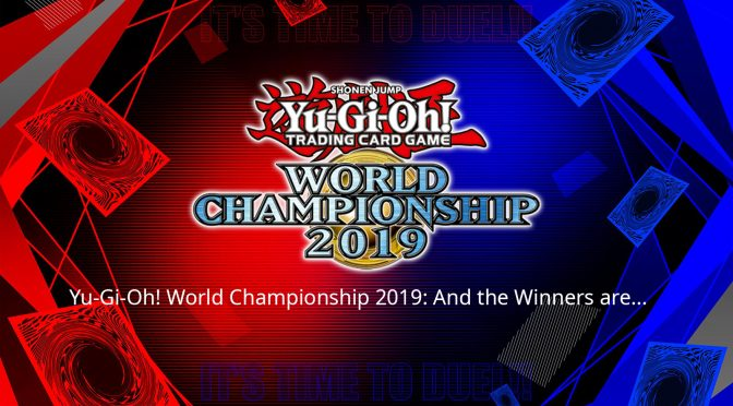 Yu-Gi-Oh! World Championship 2019: And the Winners are…