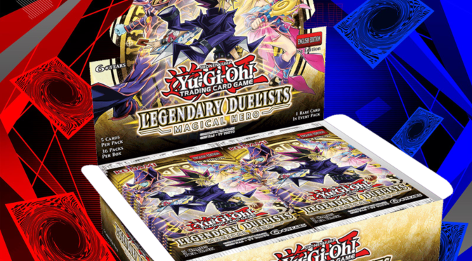 Upcoming Product Release from Yu-Gi-Oh! TCG – Legendary Duelists: Magical Hero