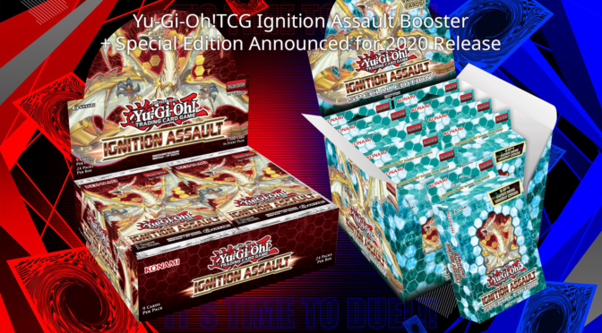 Yu-Gi-Oh!TCG Ignition Assault Booster + Special Edition Announced for 2020 Release