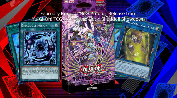 February Brings a New Product Release from Yu-Gi-Oh! TCG — Structure Deck: Shaddoll Showdown