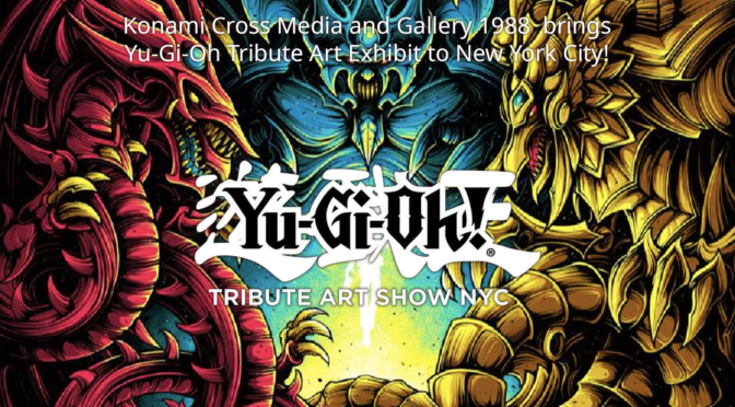 KONAMI BRINGS YU-GI-OH! TRIBUTE ART SHOW TO NEW YORK, STARTING ON OCT. 3