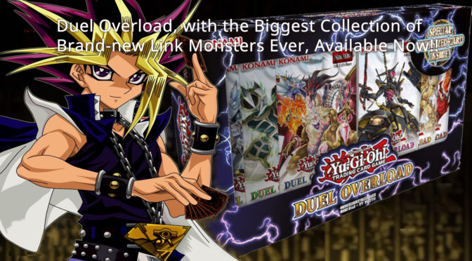Duel Overload, with the Biggest Collection of Brand-new Link Monsters Ever, Available Now!!