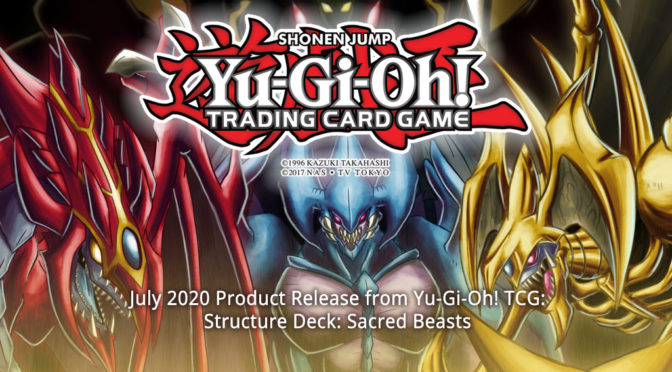 July 2020 Product Release from Yu-Gi-Oh! TCG — Structure Deck: Sacred Beasts