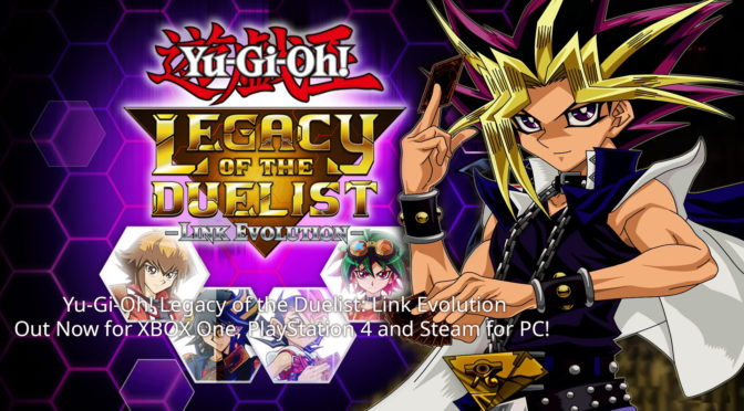 Yu-Gi-Oh! Legacy of the Duelist: Link Evolution Out Now for XBOX One, PlayStation 4 and Steam for PC
