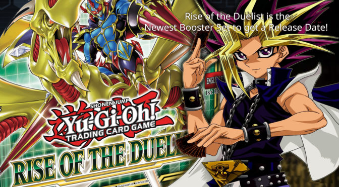 Rise of the Duelist is the Newest Booster Set to get a Release Date
