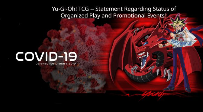 Statement from Yu-Gi-Oh! TCG Regarding COVID-19 Status of Organized Play and Promotional Events