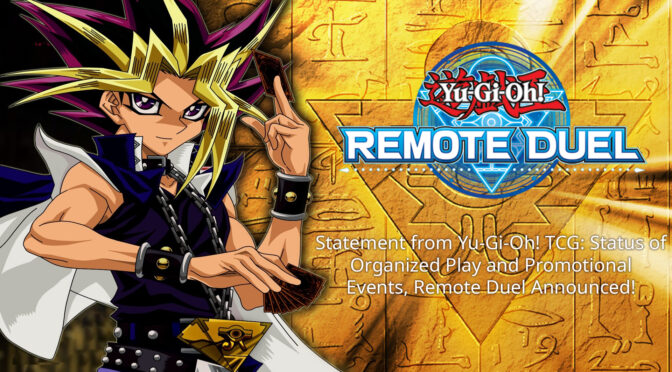 Statement from Yu-Gi-Oh! TCG: Status of Organized Play and Promotional Events, Remote Duel Announced