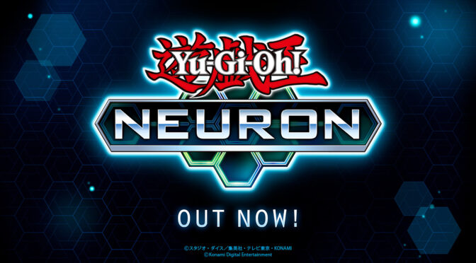 YU-GI-OH! NEURON for iOS and Android is now available worldwide!