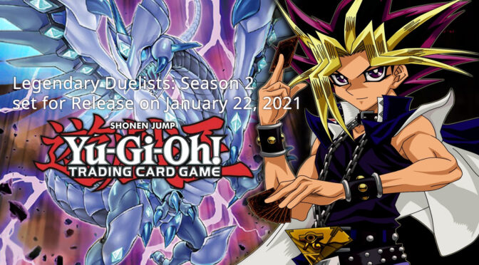 Legendary Duelists: Season 2 set for Release on January 22, 2021