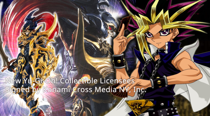New Yu-Gi-Oh! Collectible Licensees Signed by Konami Cross Media NY, Inc.